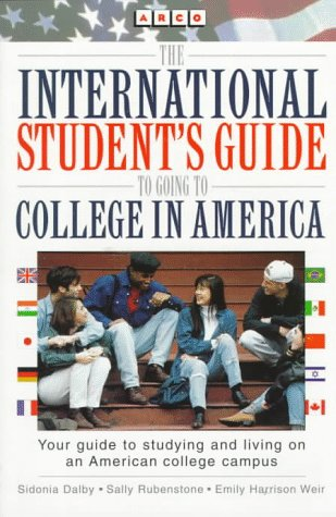 9780028605814: The International Student's Guide to Going to College in America: How to Choose Colleges and Universities in the United States, How to Apply, How to Fit in