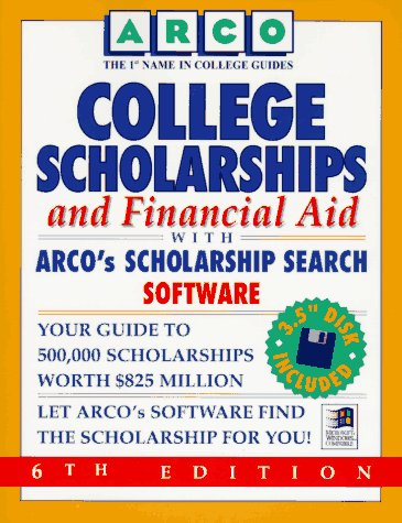 9780028605852: College Scholarships and Financial Aid With Arco's Scholarship Search Software (Arco College Scholarships & Financial Aid)