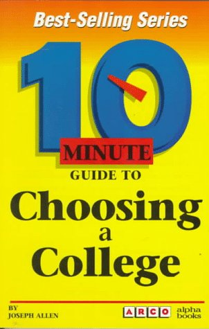 9780028606156: 10 Minute Guide to Choosing a College (10 Minute Guides)