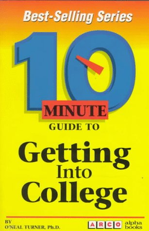 9780028606163: Arco 10 Minute Guide to Getting into College (10 Minute Guides)