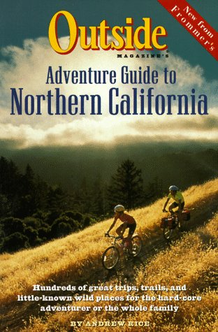 9780028606231: Outside Magazine's Adventure Guide to Northern California (FROMMER'S GREAT OUTDOOR GUIDE TO NORTHERN CALIFORNIA)