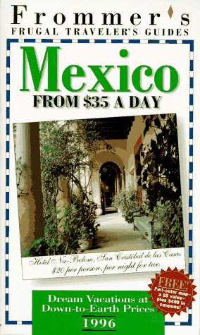 9780028606408: Frommer's Mexico from $35 a Day '96 (Frommer's Frugal Traveler's Guides)
