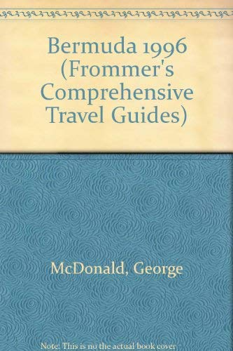 9780028606507: Frommer's 96 Bermuda: With the Latest on Resorts and Restaurants (Frommer's Complete Travel Guides)