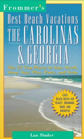 Best Beach Vacations: The Carolinas & Georgia (Frommer's Best Beach Vacations Carolina&#...