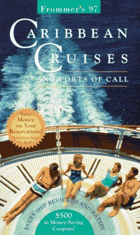 9780028606903: Frommer's 97 Caribbean Cruises and Ports of Call (Frommer's Complete Guides)