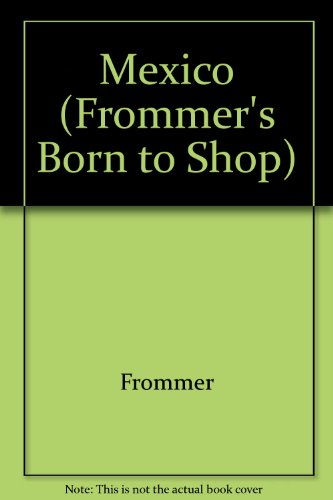 9780028607115: Frommer's Born to Shop Mexico