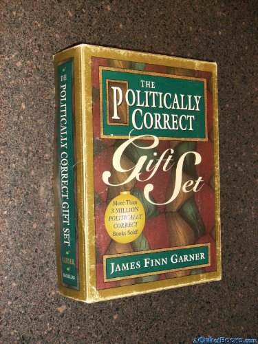 9780028607269: The Politically Correct Gift Set: Politically Correct Holiday Stories/Once upon a More Enlightened Time/Politically Correct Bedtime Stories