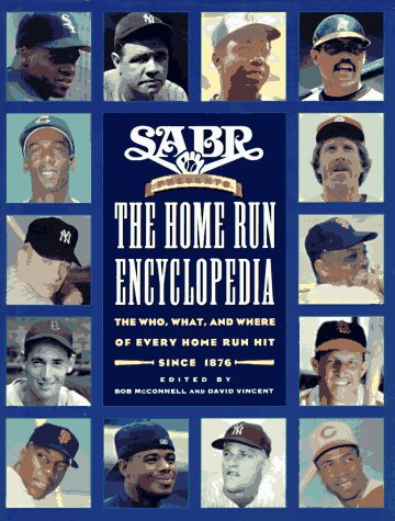 9780028608167: SABR Presents the Home Run Encyclopedia: The Who, What, and Where of Every Home Run Hit Since 1876