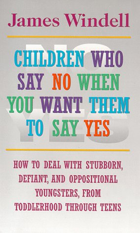9780028608174: Children Who Say No When You Want Them to Say Yes: How to De: Failsafe Discipline Strategies for Stubborn and Oppositional Children and Tee
