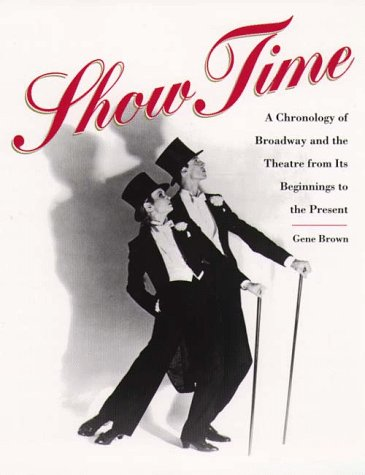 9780028608303: Show Time: A Chronology of Broadway and the Theatre from Its Beginnings to the Present