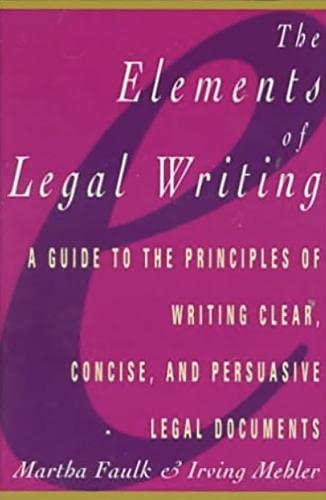 9780028608396: Elements of Legal Writing: A Guide to the Principles of Writing Clear, Concise,