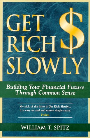 9780028608457: Get Rich Slowly: Building Your Financial Future Through Common Sense