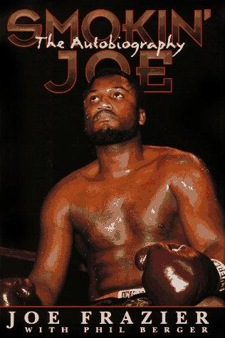 Smokin' Joe: The Autobiography (Signed First Edition,: Frazier, Joe