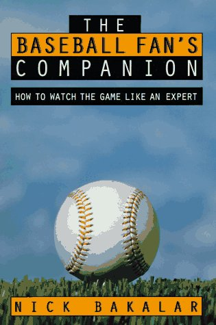 9780028608488: The Baseball Fan's Companion: How to Master the Subtleties of the World's Most Complex Team Sport and Learn to Watch the Game Like an Expert
