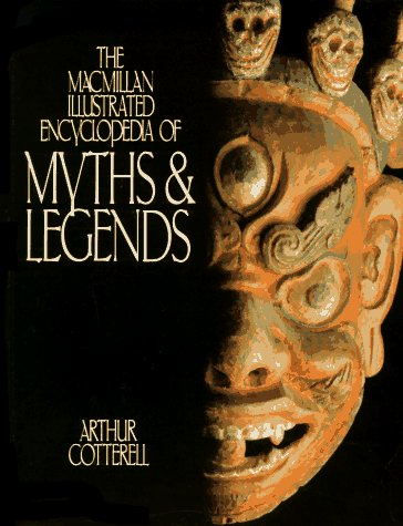 9780028608518: The Macmillan Illustrated Encyclopedia of Myths and Legends