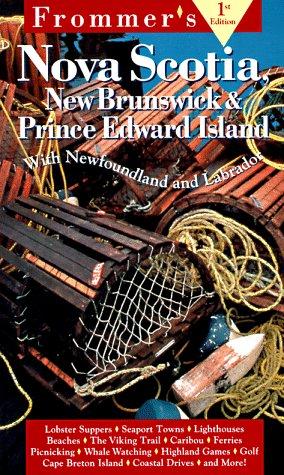 9780028608617: Frommer's Nova Scotia, New Brunswick & Prince Edward Island (1st ed)