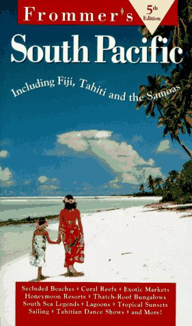 9780028608693: Frommer's South Pacific: Including Tahiti, Fiji, & the Cook Islands (5th ed)