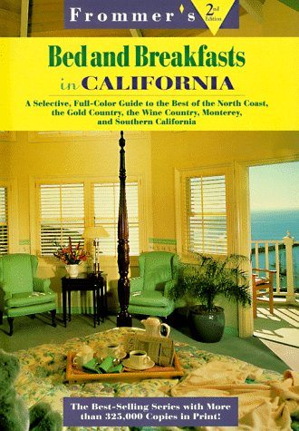 Frommer's Bed and Breakfasts in California: A: Lucy Poshek, Naomia