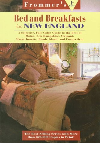 9780028608815: Frommer's Bed and Breakfast Guides: New England : Maine, New Hampshire, Vermont, Massachusetts, Rhode Island, Connecticut (Frommer's Bed & Breakfast Guide New England)