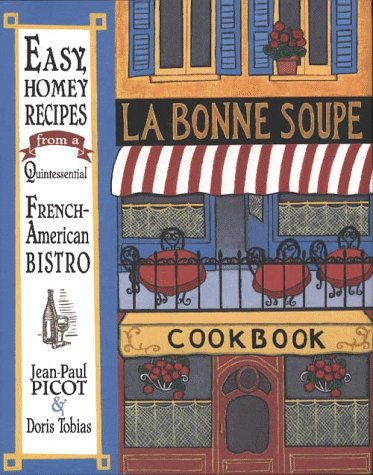 LA Bonne Soupe Cookbook: Bonne Soupe (Restaurant); Doris Tobias; Jean-Paul Picot