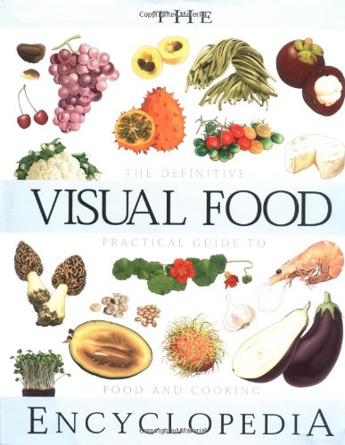9780028610061: The Visual Food Encyclopedia: The Definitive Practical Guide to Food and Cooking