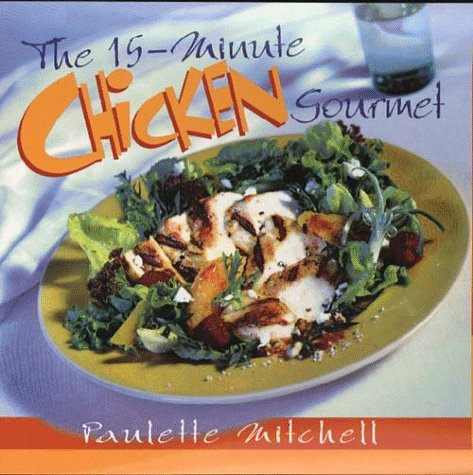 9780028610184: The 15-Minute Chicken Gourmet