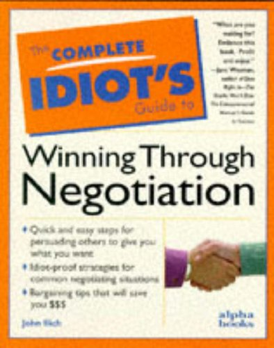 9780028610375: The Complete Idiot's Guide to Winning Through Negotiation
