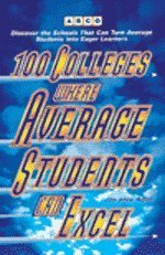 9780028610443: 100 Colleges Where Average Students Can Excel, 1e