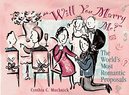 9780028610481: Will You Marry Me?: The World's Most Romantic Proposals