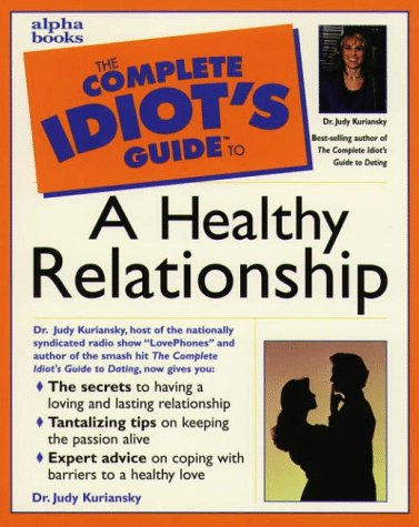 9780028610870: The Complete Idiot's Guide to a Healthy Relationship