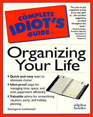 9780028610900: Title: The Complete Idiots Guide to Organizing Your Life