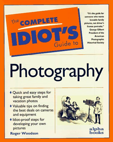 9780028610924: Complete Idiot's Guide to Photography (The Complete Idiot's Guide)