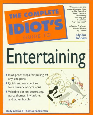 9780028610955: Complete Idiot's Guide to Entertaining (The Complete Idiot's Guide)