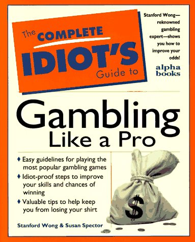 9780028611020: The Complete Idiot's Guide to Gambling Like a Pro