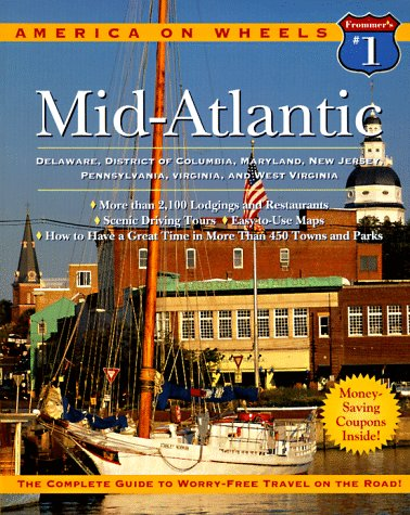 Frommer's America on Wheels Mid-Atlantic 1997: Delaware, District of Columbia, Maryland, New ...