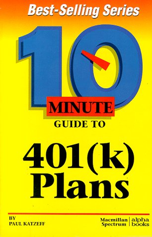 9780028611174: 10 Minute Guide to 401(K) Plans (10 Minute Guides)