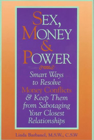 9780028611204: Sex, Money & Power: Smart Ways to Resolve Money Conflicts and Keep Them from Sabotaging Your Closest Relationships