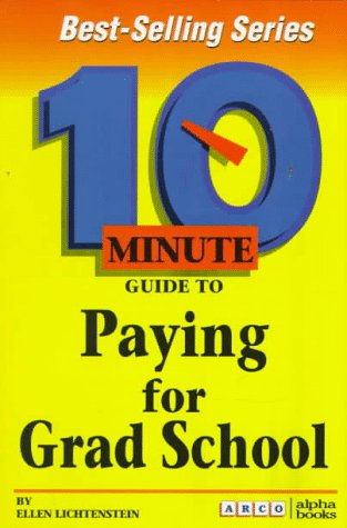 9780028611655: 10 Minute Guide to Paying for Grad School (10 Minute Guides)