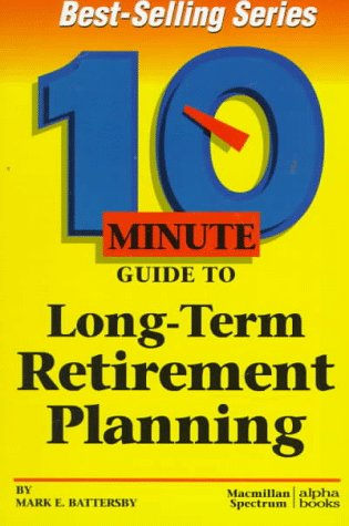 9780028611808: 10 Minute Guide to Long-Term Retirement Planning (10 Minute Guides)