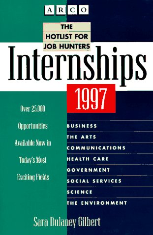 9780028612256: Arco Internships 1997: The Hotlist for Job Hunters (Internships: a Directory for Career-Finders)