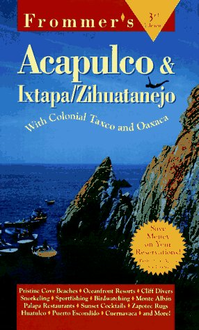 9780028612447: Acapulco, Ixtapa, Taxco (Frommer's Complete Guides)