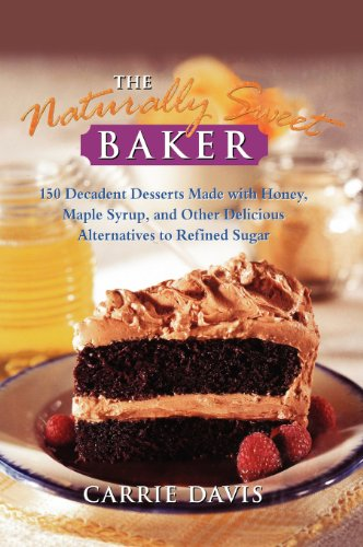 9780028612577: The Naturally Sweet Baker : 150 Decadent Desserts Made With Honey, Maple Syrup, and Other Delicious Alternatives to Refined Sugar