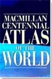 9780028612645: Macmillan Centennial Atlas Of The World (Macmillan Atlases)