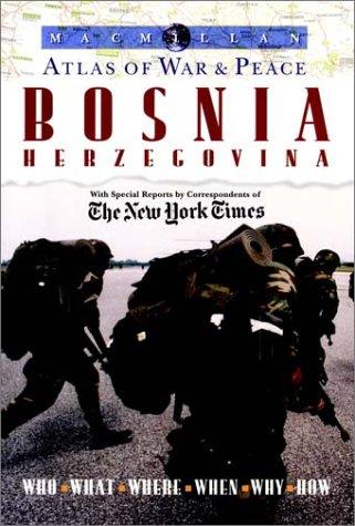 9780028612652: Macmillan Atlas of War and Peace: Bosnia Herzegovina