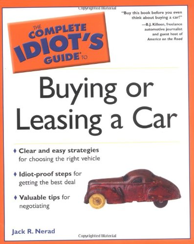 9780028612744: The Complete Idiot's Guide to Buying or Leasing a Car