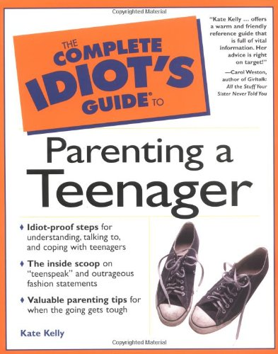 9780028612775: The Complete Idiot's Guide to Parenting a Teenager