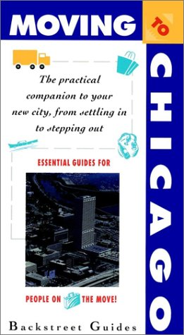 9780028612812: Moving to Chicago: The Practical Companion to Your New City, from Stepping in to Stepping Out (Moving to... Series)