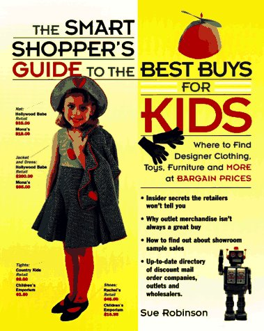 9780028612874: The Smart Shopper's Guide to the Best Buys for Kids