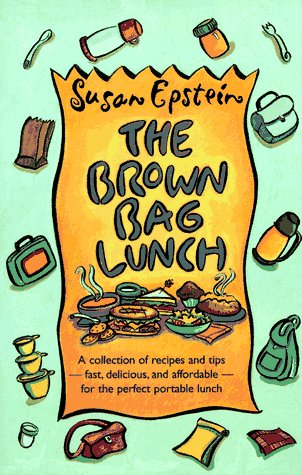 9780028612942: The Brown Bag Lunch: A Collection of Recipes and Tips for the Perfect Portable Lunch