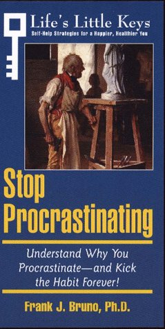 9780028613024: Stop Procrastinating: Understand Why You Procrastinate-And Kick the Habit Forever! (Life's Little Keys - Self-Help Strategies for a Healthier, Happier You)
